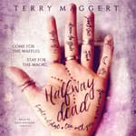 Halfway Dead by  Terry Maggert audiobook