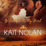 Be Careful, It's My Heart by  Kait Nolan audiobook