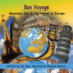 Bon Voyage, Monsieur Jac & Lily travel to Europe by  Lily Amis audiobook