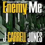 Enemy Me by  J Carrell Jones audiobook