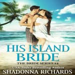 His Island Bride by  Shadonna Richards audiobook