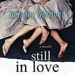 Still in Love by  Delaney Diamond audiobook
