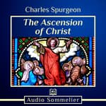 The Ascension of Christ by  Charles Spurgeon audiobook