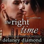 The Right Time by  Delaney Diamond audiobook