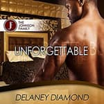Unforgettable by  Delaney Diamond audiobook