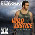 Wild Justice by  M. L. Buchman audiobook