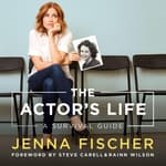The Actor's Life by  Jenna Fischer audiobook
