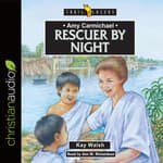 Amy Carmichael: Rescuer By Night by  Kay Walsh audiobook