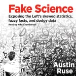 Fake Science by  Austin Ruse audiobook