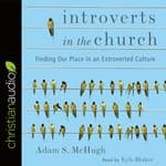 Introverts in the Church by  Lyle Blaker audiobook