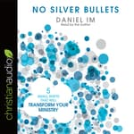 No Silver Bullets by  Daniel Im audiobook