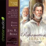 Reformation Heroes Volume One by  Joel R. Beeke audiobook