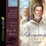 Reformation Heroes Volume Two by  Joel R. Beeke audiobook