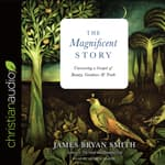 Magnificent Story by  James Bryan Smith audiobook