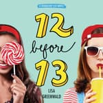 Friendship List #2: 12 Before 13 by  Lisa Greenwald audiobook