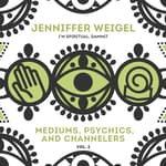 Mediums, Psychics, and Channelers, Vol. 2 by  Jenniffer Weigel audiobook