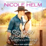 Cowboy SEAL Homecoming by  Nicole Helm audiobook