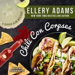 Chili Con Corpses by  Ellery Adams audiobook