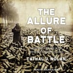 The Allure of Battle by  Cathal J. Nolan audiobook