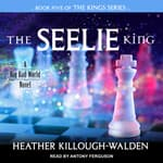 The Seelie King by  Heather Killough-Walden audiobook