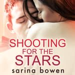 Shooting for the Stars by  Sarina Bowen audiobook
