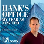 Hank's Office: My Year as a New CEO by  Rob Paulsson audiobook
