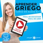 Aprender Griego - Texto Paralelo - Fácil de Leer - Fácil de Escuchar: Curso en Audio, No. 1 [Learn Greek - Parallel Text - Easy Reader - Easy Audio: Audio Course No. 1]: Lectura Fácil en Griego by  Polyglot Planet audiobook