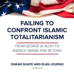 Failing to Confront Islamic Totalitarianism by  Onkar Ghate audiobook