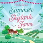 Summer at Skylark Farm by  Heidi Swain audiobook