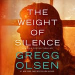 The Weight of Silence by  Gregg Olsen audiobook