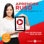 Aprender Ruso - Texto Paralelo - Fácil de Leer - Fácil de Escuchar: Curso en Audio, No. 3 [Learn Russian - Parallel Text - Easy Reader - Easy Audio: Audio Course No. 3]: Lectura Fácil en Ruso by  Polyglot Planet audiobook