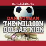 The Million Dollar Kick by  Dan Gutman audiobook