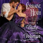 When a Duke Loves a Woman by  Lorraine Heath audiobook