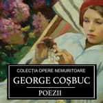Poezii de George Cosbuc  by  George Cosbuc audiobook