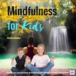 Mindfulness for Kids by  Brenda Shankey audiobook