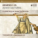 Genesis 1-25: Audio Lectures by  Tremper Longman III audiobook