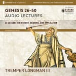 Genesis 26-50: Audio Lectures by  Tremper Longman III audiobook