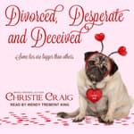 Divorced, Desperate and Deceived by  Christie Craig audiobook