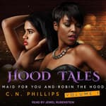 Hood Tales, Volume 1 by  C. N. Phillips audiobook