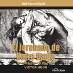 El Jorobado de Notre Dame (The Hunchback of Notre Dame) by  Victor Hugo audiobook