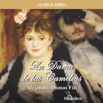 La Dama de las Camelias (The Lady of the Camellias) by  Alexandre Dumas audiobook