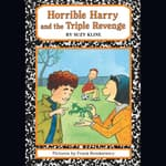 Horrible Harry and the Triple Revenge by  Suzy Kline audiobook