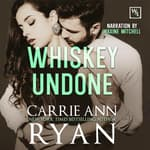 Whiskey Undone by  Carrie Ann Ryan audiobook
