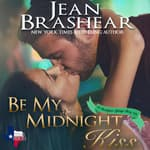 Be My Midnight Kiss by  Jean Brashear audiobook