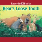 Bear's Loose Tooth by  Karma Wilson audiobook