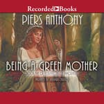 Being a Green Mother by  Piers Anthony audiobook