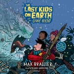 The Last Kids on Earth and the Cosmic Beyond by  Max Brallier audiobook