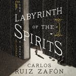 The Labyrinth of the Spirits by  Carlos Ruiz Zafón audiobook
