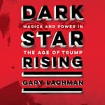 Dark Star Rising by  Gary Lachman audiobook