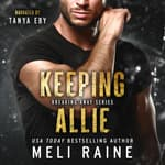Keeping Allie by  Meli Raine audiobook